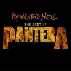 Reinventing Hell: The Best Of Pantera (Reissue)