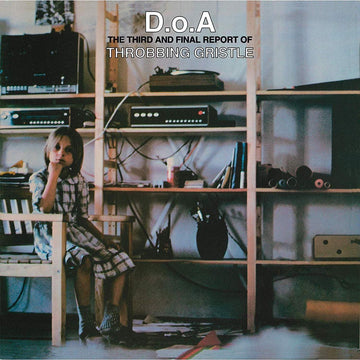 D.O.A The Third & Final Report Of Throbbing Gristle