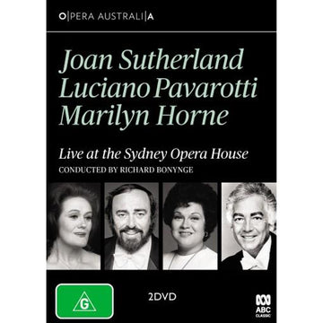 Sutherland/Pavarotti/Horne - Live At The Sydney Opera House