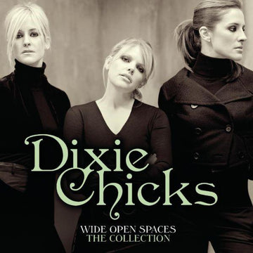 Wide Open Spaces - Dixie Chicks Collections (Reissue)
