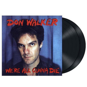 We're All Gunna Die (180gm Vinyl)