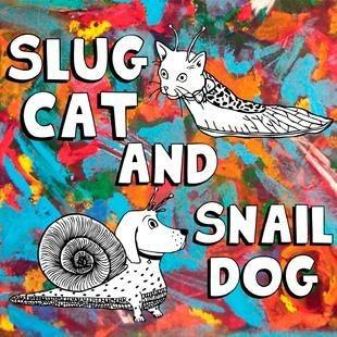 Slug Cat & Snail Dog