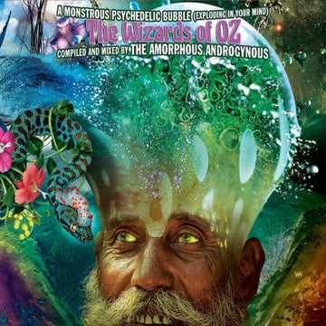 Wizards Of Oz: A Monstrous Psychedelic Bubble (Exploding In Your Mind)