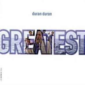 Greatest - Duran Duran (2015 Reissue)