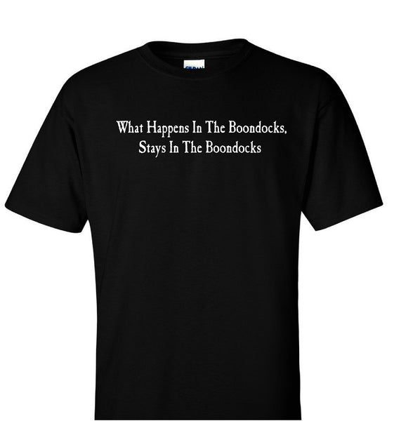 Boondocks T-Shirt • WHAT HAPPENS IN THE BOONDOCKS, STAYS IN THE BOONDOCKS
