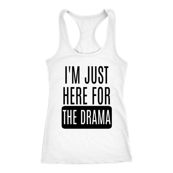 I'm Just Here For The Drama Racerback Tank Tops