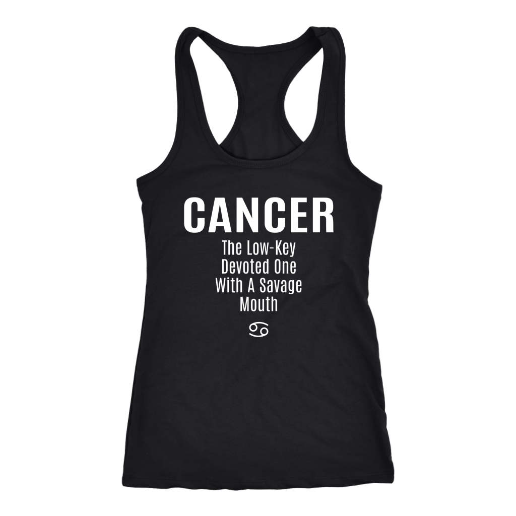 Cancer: The Low-Key Devoted One With a Savage Mouth Racerback Tank Top