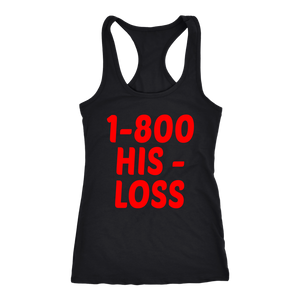 1-800 HIS - LOSS Racerback Tank Top