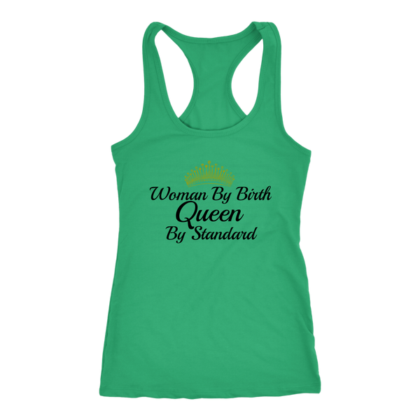 Woman By Birth, Queen By Standards-Racerback