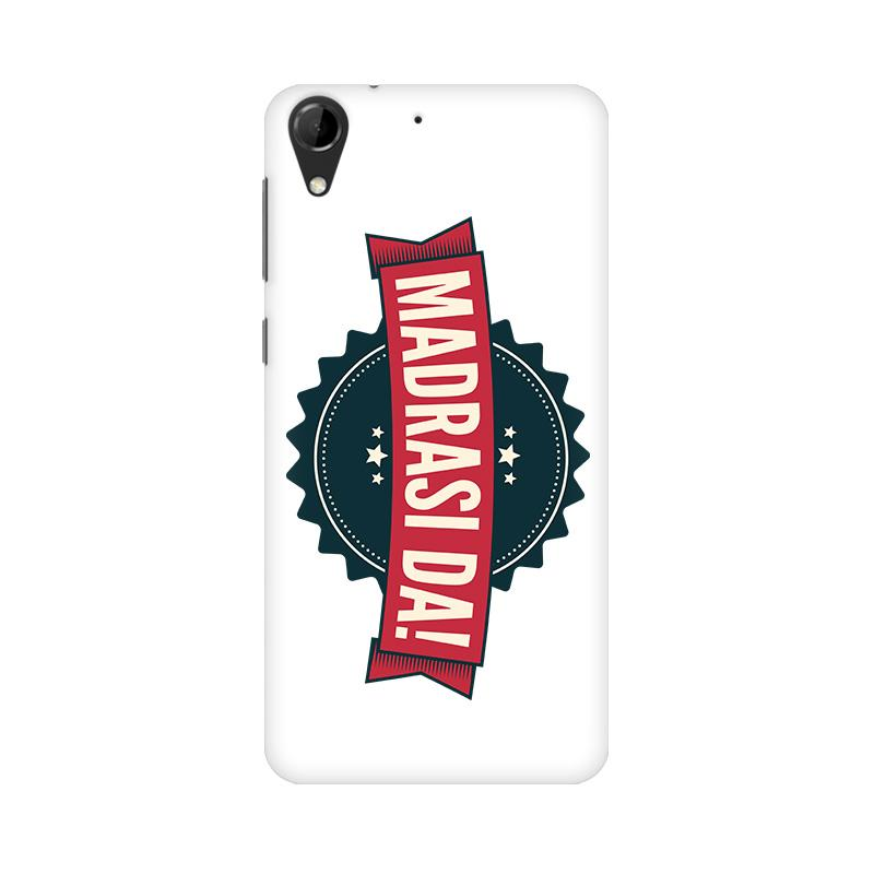Madrasi da - HTC Desire 728 Mobile covers - Angi | Tamil T-shirt | Chennai T-shirt