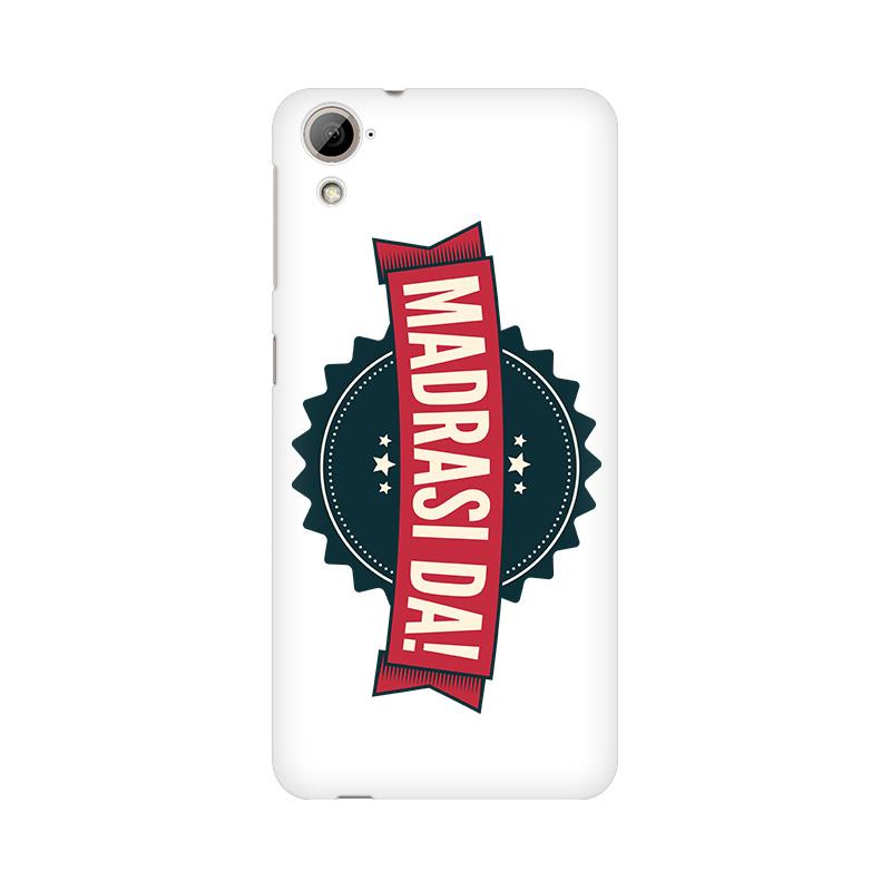 Madrasi da - HTC Desire 826 Mobile covers - Angi | Tamil T-shirt | Chennai T-shirt