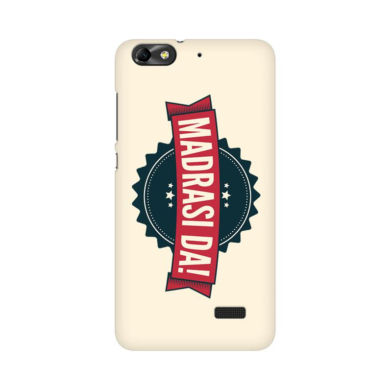 Madrasi da - Huawei Honor 4c Mobile covers - Angi | Tamil T-shirt | Chennai T-shirt