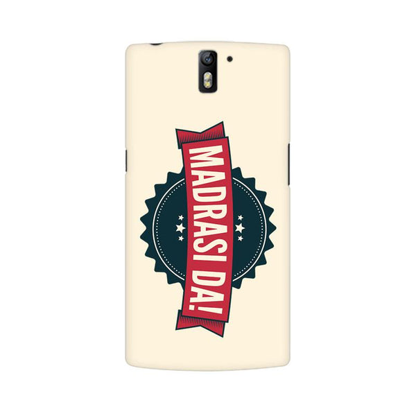 Madrasi da - Oneplus 1 Mobile covers - Angi | Tamil T-shirt | Chennai T-shirt