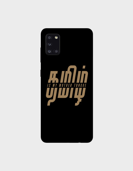 Tamil is my mother tonque - Samsung Galaxy A31 Mobile covers