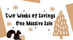 Two Weeks of Savings - One Massive Sale