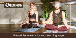 5 Buddhist Jewelry For Your Morning Yoga