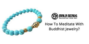 How To Meditate With Buddhist Jewelry?