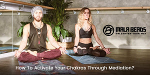 How to Activate Your Chakras Through Mediation?