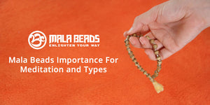 Mala Beads Importance For Meditation and Types