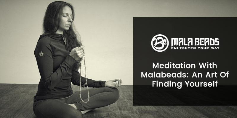 Meditation with Malabeads: An Art of Finding Yourself