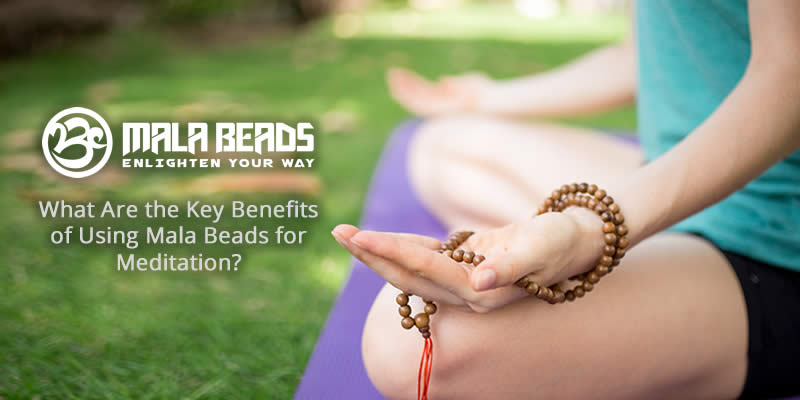 What Are the Key Benefits of Using Mala Beads for Meditation?