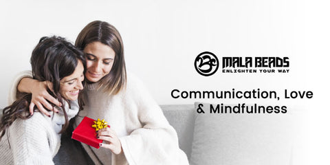 Communication, Love & Mindfulness