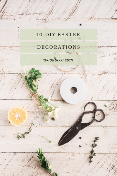 10 DIY Easter Decorations Ideas
