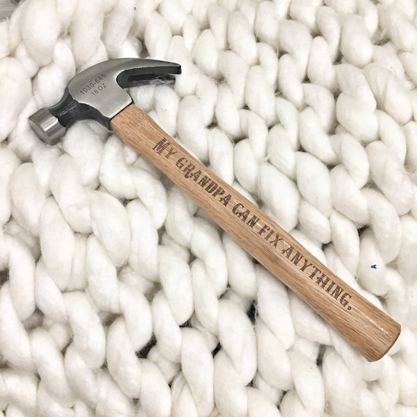 My grandpa can fix anything laser engraved hammer