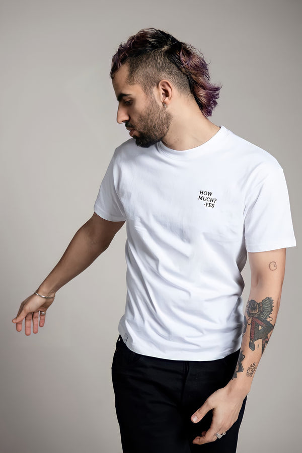 HOW MUCH? YES T-Shirt - white