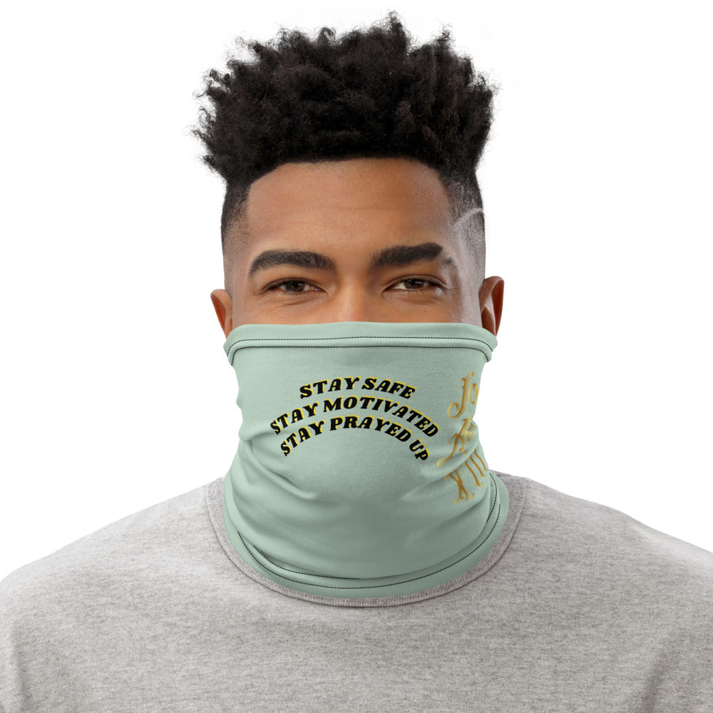 STAY SAFE STAY MOTIVATED STAY PRAYED UP, Johnalex XIII  Mask Gaiter