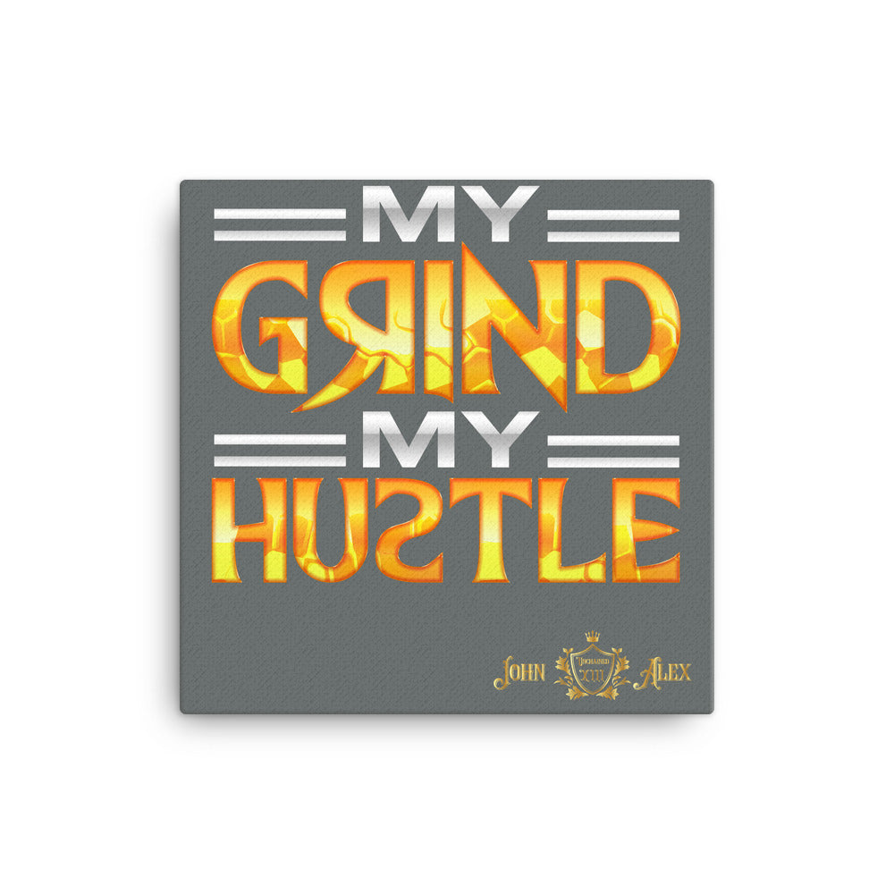 """My Hustle My GRIND"" JohnAlex XIII  Canvas Art"