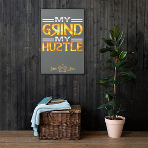"""My Grind My Hustle"" Canvas Print J A XIII"