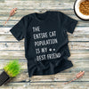 The Entire Populations Is My Best Friend T-shirt