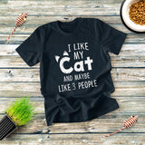 I Like My Cat T-shirt