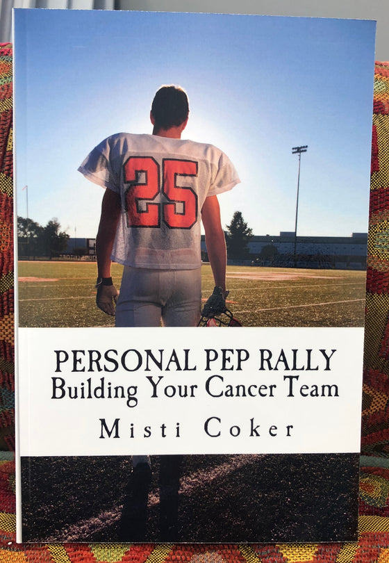 BOOK - Personal Pep Rally Building Your Cancer Team