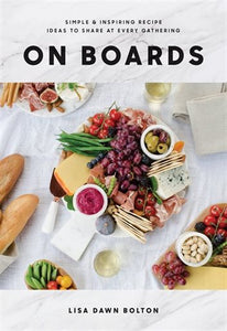 On Boards Cookbook by Lisa Dawn Bolton