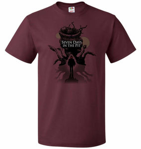 7 Days In The Pit Unisex T-Shirt - Maroon / S - T-Shirt