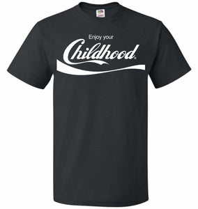 Enjoy Your Childhood Unisex T-Shirt - Black / S - T-Shirt