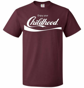Enjoy Your Childhood Unisex T-Shirt - Maroon / S - T-Shirt