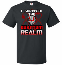 Load image into Gallery viewer, I Survived The Quantum Realm Unisex T-Shirt - Black / S - T-Shirt