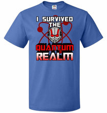 Load image into Gallery viewer, I Survived The Quantum Realm Unisex T-Shirt - Royal / S - T-Shirt