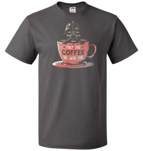 May Be The Coffee You Unisex T-Shirt - Charcoal Grey / S - T-Shirt