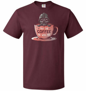 May Be The Coffee You Unisex T-Shirt - Maroon / S - T-Shirt
