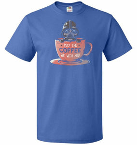 May Be The Coffee You Unisex T-Shirt - Royal / S - T-Shirt