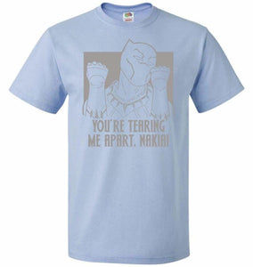 Youre Tearing Me Apart Nakia Unisex T-Shirt - Light Blue / S - T-Shirt