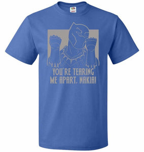 Youre Tearing Me Apart Nakia Unisex T-Shirt - Royal / S - T-Shirt