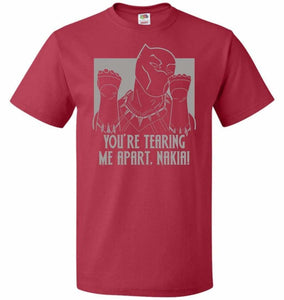 Youre Tearing Me Apart Nakia Unisex T-Shirt - True Red / S - T-Shirt
