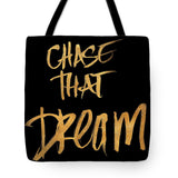 Chase That Dream Tote Bag - Ecosmart Product
