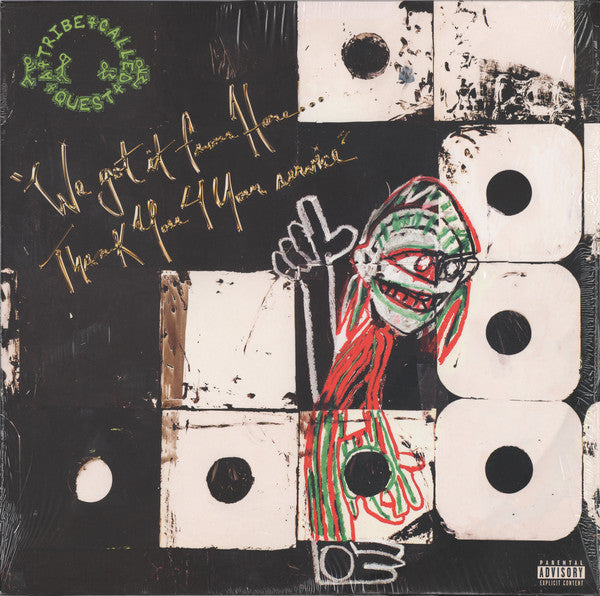 A Tribe Called Quest - We Got It From Here…Thank You For Your Service