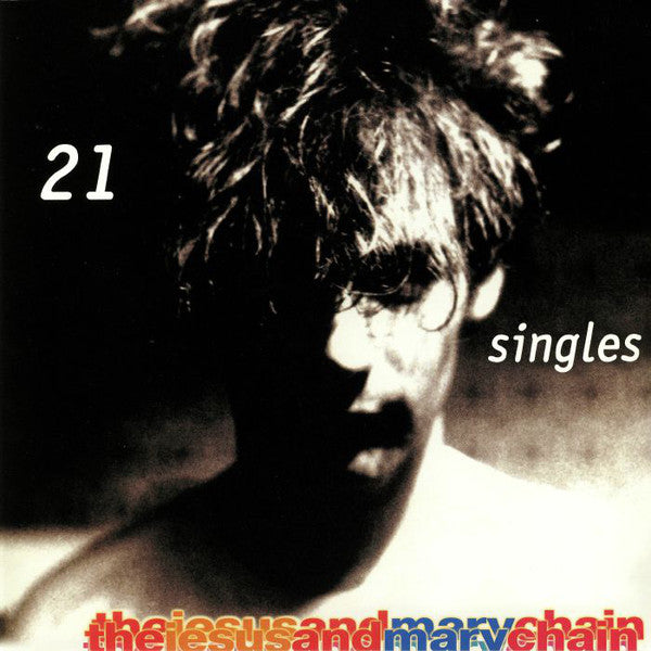 Jesus and Mary Chain - 21 Singles
